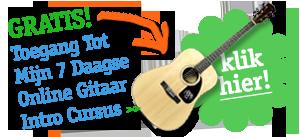 Klik hier voor een GRATIS 7 daagse Online Gitaar Cursus